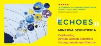 Bright yellow background with ECHOES Minerva Scientifica on it - and a drawing of a woman singing, making Echoes with loads of science bubbles!